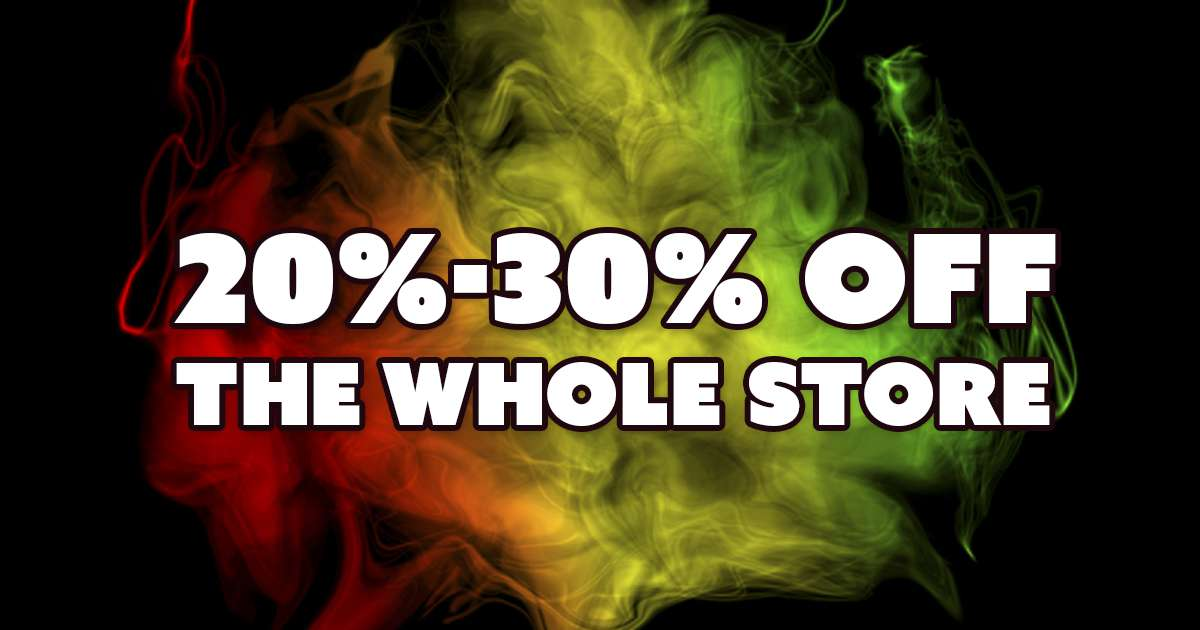 20% - 30% Off The Whole Store this 4/20!
